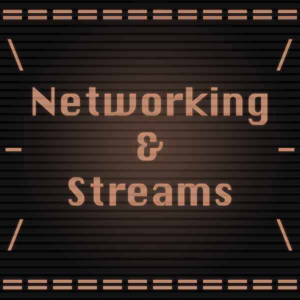 Networking and Streams